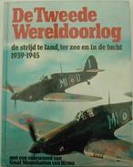 DE TWEEDE WERELDOORLOG : DE STRIJD TE LAND , TER ZEE EN IN DE LUCHT 1939-1945 (met Een Voorwoord Van Graaf Mountbatten ) - Livres