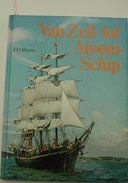 VAN ZEIL TOT ATOOMSCHIP / J. H. MARTIN - Bateaux