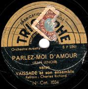 78 T. -  20 Cm - état  B - VAISSADE - PARLEZ-MOI D'AMOUR - RAMA - 78 T - Disques Pour Gramophone