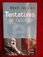 Tentatives De Lucidité (Albert Jacquard) éditions Stock De 2003 - Livres, BD, Revues