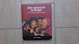 Het Notariaat In België Van De Middeleeuwen Tot Heden Door Claude Bruneel, Philippe Godding En Fred Steve, 1998, 311 Pp. - Livres, BD, Revues