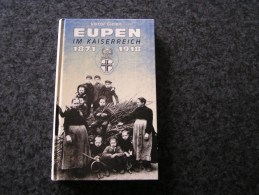 EUPEN IM KAISERREICH 1871 1918 Régionalisme Raeren Tram Vicinal SNCV Brasserie Ecole Fête Hergenrath Eynatten - Livres, BD, Revues
