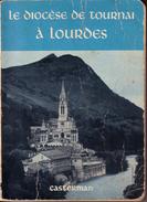 LOURDES TOURNAI Le Diocèse De Tournai à Lourdes Manuel Du Pèlerin 1954 234 Pages Format Poche - Livres, BD, Revues