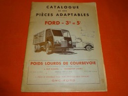 Catalogue Pièces Adaptables Ford - 3T5 Et 5T - Poids Lourds De Courbevoie - Edmond Laurent à Arcachon - Camions