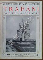 Le Cento Citt? D'Italia Illustrate - N? 131 - Trapani - La Citt? Dei Due Mari - Livres, BD, Revues