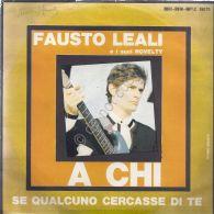 Fausto Leali - A Chi - Se Qualcuno Cercasse Di Te - Sha La La - Help - Non Classificati