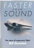 Faster Than Sound - The Story Of Supersonic Flight - Gunston  - PSL - 1992 - Books, Magazines, Comics
