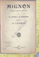 Libretto Opera - Mignon - Carr? - Barbier - A. Thomas - Barion -1924 - Vecchi Documenti