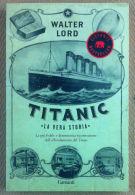 Lord - Titanic. La Vera Storia - Garzanti 2012 - Paperback - Storia - Livres, BD, Revues