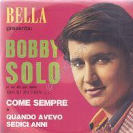 Bobby Solo - Come Sempre - Quando Avevo Sedici Anni - Non Classificati