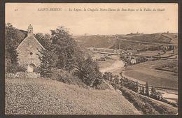 - SAINT-BRIEUC - Le Légué , La Chapelle Notre-Dame De Bon Repos Et La Vallée Du Gouët - Saint-Brieuc