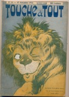 Revue ,Touche à Tout  N°11 Du 15/ 11/ 1911,le Lion Au Clin D'oeil : Dessin De Benjamin Rabier En Couverture - Livres, BD, Revues