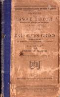 Grammaire De La Langue Grecque Par Lucien Leclair Et M. L. Feuillet - Exercices Grecs Par M. L. Feuillet - - 1801-1900