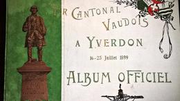 16 - 25 Juillet 1899 -  Tir Cantonal Vaudois A Yverdon - Album Officiel - Suisse - Schweiz - Culture