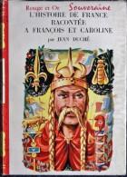 Jean Duché - L´ Histoire De France Racontée à François Et Caroline - Bibliothèque Rouge Et Or - ( 1959 ) . - Bibliothèque Rouge Et Or