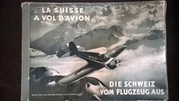 La Suisse à Vol D´avion -  Die Schweiz Vom Flugzeug Aus 1933 -  Suisse- Schweiz - Incomplet - Histoire