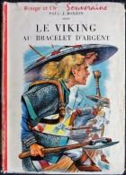 Paul Jacques Bonzon - Le Viking Au Bracelet D´argent - Bibliothèque Rouge Et Or Souveraine - ( 1956 ) . - Bibliothèque Rouge Et Or