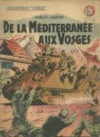 REVUE COLLECTION PATRIE MEDITERRANEE VOSGES TANK GUERRE SOLDATS REGIMENT MILITAIRES MILITARIA - Revues & Journaux