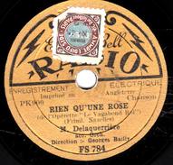 78 T. -  20 Cm - état Tb - Delaquerière - RIEN QU'UNE ROSE - CHANT DES VAGABONS - 78 T - Disques Pour Gramophone