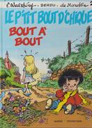 BD.  2. LE P'TIT BOUT D'CHIQUE.  ° BOUT A BOUT °   Mittei.  1992.   EO. - Libri, Riviste, Fumetti