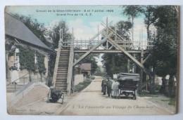 CIRCUIT DE LA SEINE INFERIEURE - 6 ET 7 JULLET 1908 - GRAND PRIX DE L A.C.F. - PASSERELLE AU VILLAGE DE CHAUCHAY - 5 - Cartes Postales