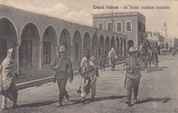 10736-TRIPOLI ITALIANA-UN ARABO TRADITORE ARRESTATO-GUERRA ITALO-TURCA-1912-ANIMATA-FP - Altre Guerre