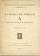 """Obra Filatélica """" La Marca De Porteo """"  Pedro Monge  1950   Obra Oficial - Topics"""