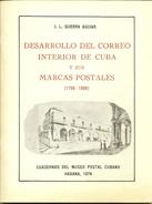 """Obra Filatélica """" Desarrollo Del Correo Interior De Cuba....""""  J.L. Guerra  1974 - Topics"""