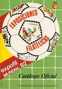 """Obra  """" Expofil Mundial'82 """" Catalogo De Todas Las Series  Con Pruebas Oficiales - Filatelia E Historia De Correos"""