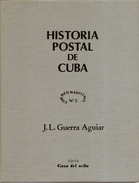 Historia Postal De Cuba  Tirada 1000 Ejemplares JL Guerra Aguilar  1983 - Filatelia E Historia De Correos