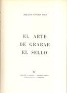 """Extraordinaria Obra Del Grabador Sanchez Toda """"El Arte De Grabar El Sello""""  1969 - Filatelia E Historia De Correos"""
