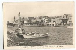 30 Le Grau Du Roi Pont Ouvert Pout Le Passage D'un Bateau - Le Grau-du-Roi