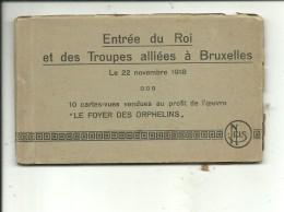 Bruxelles Entrée Du Roi Et Des Troupes Alliées Le 22 Novembre 1918 - 10 Vues ( Carnet Complet ) - Bruxelles-ville