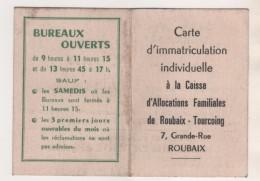 CARTE ANCIENNE IMMATRICULATION A LA CAISSE D ALLOCATION DE ROUBAIX TOURCOING - 7 GRANDE RUE A ROUBAIX - A VOIR - Cartes