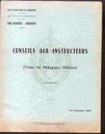 ECOLE D´APPLICATION DE L´INFANTERIE, CONSEILS AUX INSTRUCTEURS ( 7 FICHES DE PEDAGOGIE MILITAIRE ) - Livres