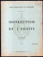 ECOLE D´APPLICATION DE L´INFANTERIE, INSTRUCTION DE L´EQUIPE, NOMBREUX CROQUIS + PHOTO AERIENNE AVEC ITINERAIRE - Livres