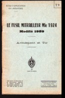 ECOLE D'APPLICATION DE L'INFANTERIE, LE FUSIL MITRAILLEUR MODELE 1924, ARMEMENT ET TIR, CROQUIS DONT TECHNIQUES - Livres
