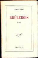 Marcel Aymé - Brûlebois - Gallimard / Nrf - ( 1949 ) . - Bücher, Zeitschriften, Comics