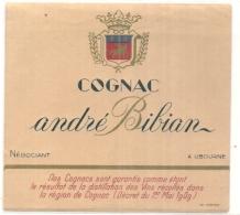 - étiquette 1940/50* - COGNAC  André Bibian   Négociant à LIBOURNE - Etiquettes