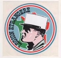 MILITARIA - LEGION ETRANGERE - UN LEGIONNAIRE ET CARTE DE FRANCE - AUTOCOLLANT, VOIR LE SCANNER - Documentos