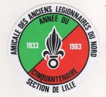 MILITARIA - LEGION ETRANGERE - ANCIENS LEGIONNAIRES DU NORD DE LA FRANCE SECTION DE LILLE 1983 - AUTOCOLLANT , A VOIR - Documentos