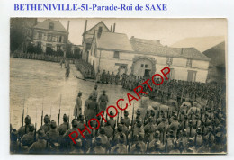 Parade-BETHENIVILLE-Roi De SAXE-König Von Sachsen-CARTE PHOTO Allemande-Guerre 14-18-1 WK-FRANCE-51-Feldpost- - Bétheniville