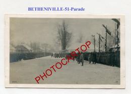 Parade-27-1-1917-BETHENIVILLE-!?-KAISER-CARTE PHOTO Allemande-Guerre 14-18-1 WK-FRANCE-51- - Bétheniville