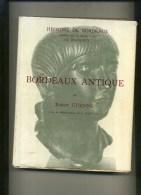 - BORDEAUX ANTIQUE . PAR R. ETIENNE . BORDEAUX 1962 . - Aquitaine
