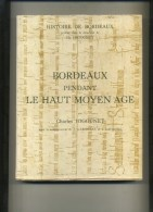 - BORDEAUX MEDIEVAL I . PAR CH. HIGOUNET . BORDEAUX 1963 . - Aquitaine