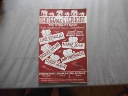 TANGO DE L'ELEPHANT PAROLES FERNAND BONIFAY MUSIQUE BERNIE LANDES 1955 LINE RENAUD... - Partitions Musicales Anciennes