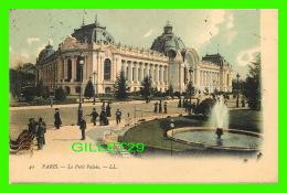 PARIS (75) - LE PETIT PALAIS - LL. - ANIMÉE - CIRCULÉE EN 1907 - - Other Monuments