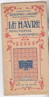 76 Le Havre Monumental Historique.Plan Détaillé Coloré Vers 1940. Collection Ed.Blondel La Rougery. Tb état. - Dépliants Touristiques