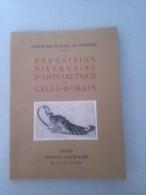 Société Des Fouilles De Compierre : Exposition Nivernaise D Arts Celtique Et Gallo Romaine - Books, Magazines, Comics
