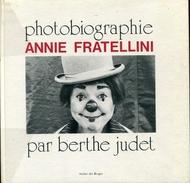 Photobiographie Annie Fratellini Par Judet Ed Alelier Bruges Relie Superbe Rare - Art
